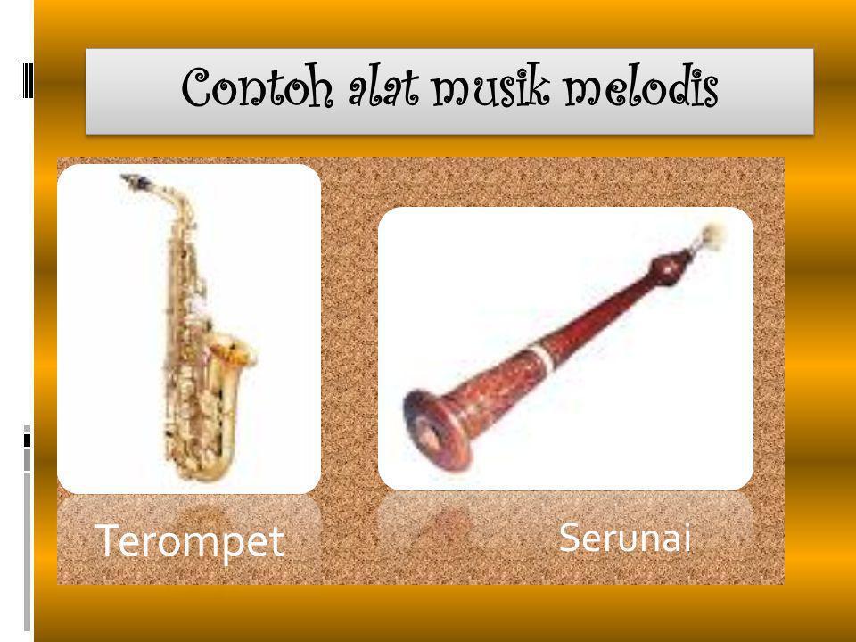 Contoh alat musik melodis Serunai Terompet
