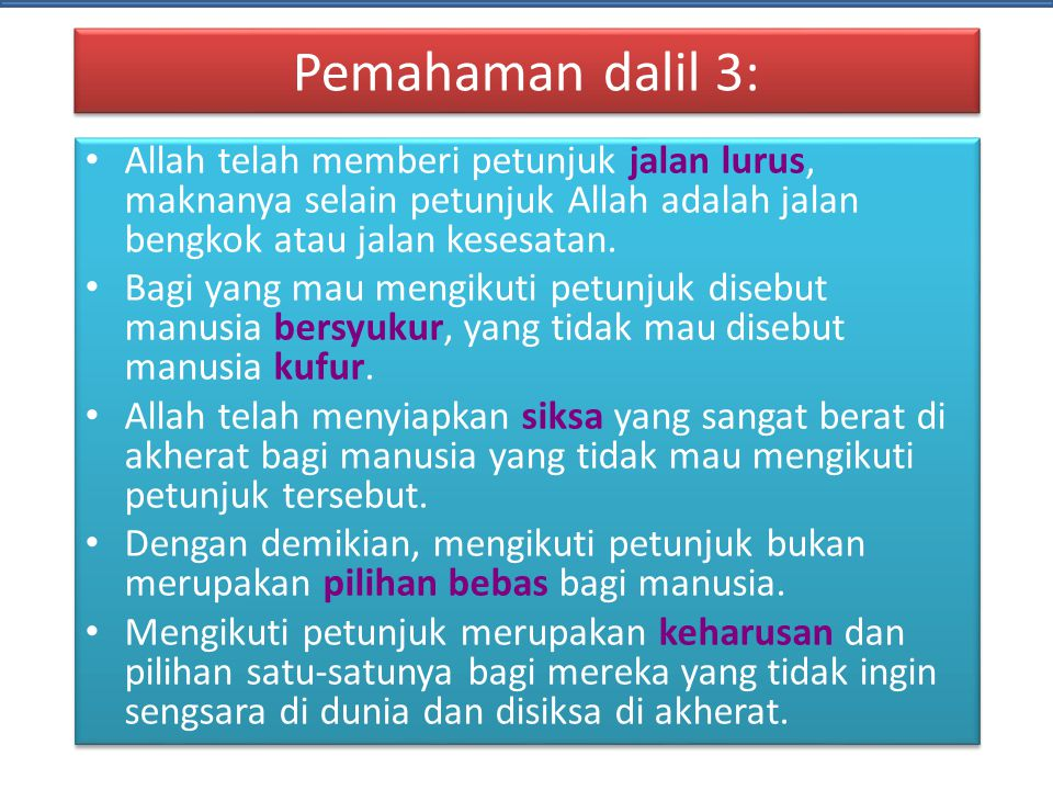 Pemahaman dalil 3: Allah telah memberi petunjuk jalan lurus, maknanya selain petunjuk Allah adalah jalan bengkok atau jalan kesesatan. Bagi yang mau m