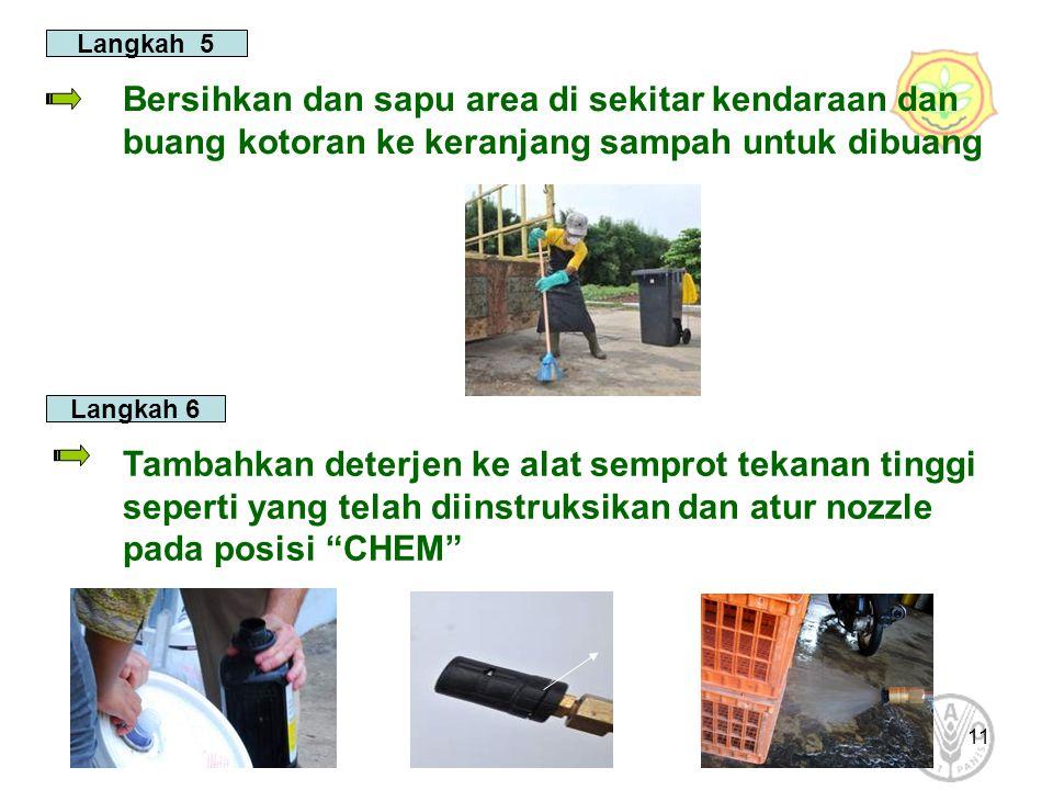 11 Langkah 5 Bersihkan dan sapu area di sekitar kendaraan dan buang kotoran ke keranjang sampah untuk dibuang Langkah 6 Tambahkan deterjen ke alat sem