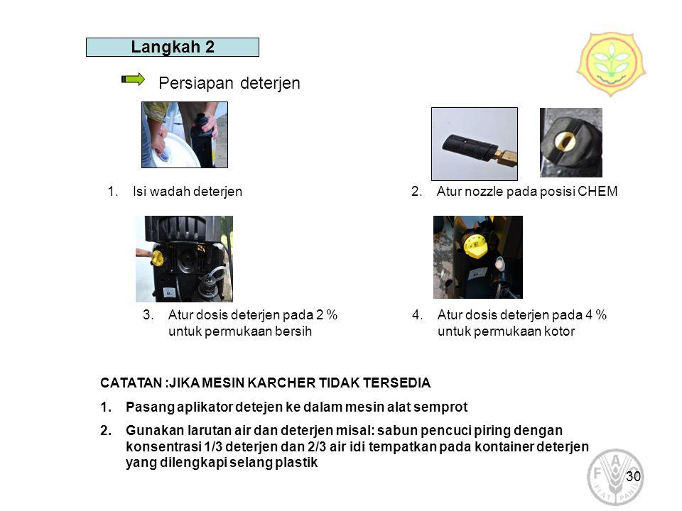 30 1.Isi wadah deterjen Persiapan deterjen 2.Atur nozzle pada posisi CHEM 3.Atur dosis deterjen pada 2 % untuk permukaan bersih CATATAN :JIKA MESIN KA