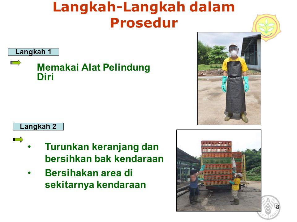 8 Langkah-Langkah dalam Prosedur Memakai Alat Pelindung Diri Langkah 1 Langkah 2 Turunkan keranjang dan bersihkan bak kendaraan Bersihakan area di sek