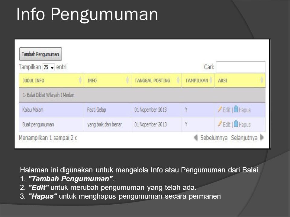 Info Pengumuman Halaman ini digunakan untuk mengelola Info atau Pengumuman dari Balai.