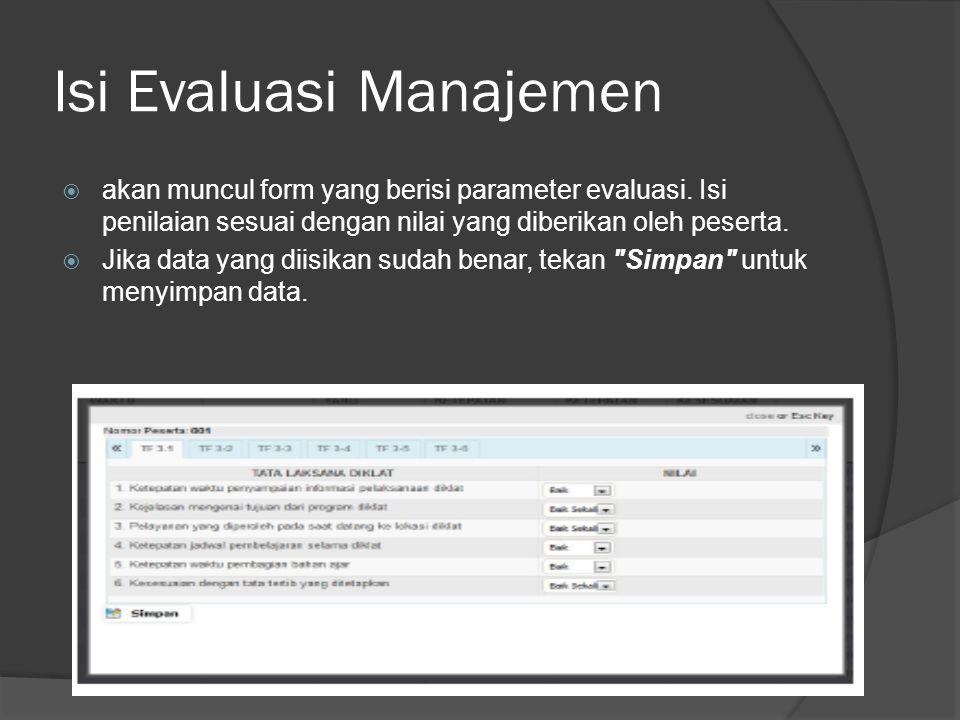 Isi Evaluasi Manajemen  akan muncul form yang berisi parameter evaluasi.