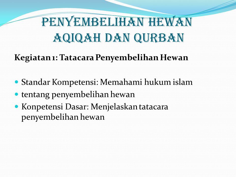 TATA CARA MENYEMBELIH HEWAN QURBAN Di susun Oleh : Dewi Rahmawati