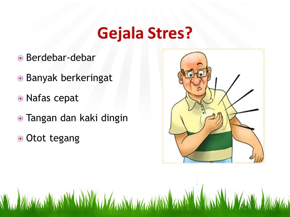 Gejala STRES.