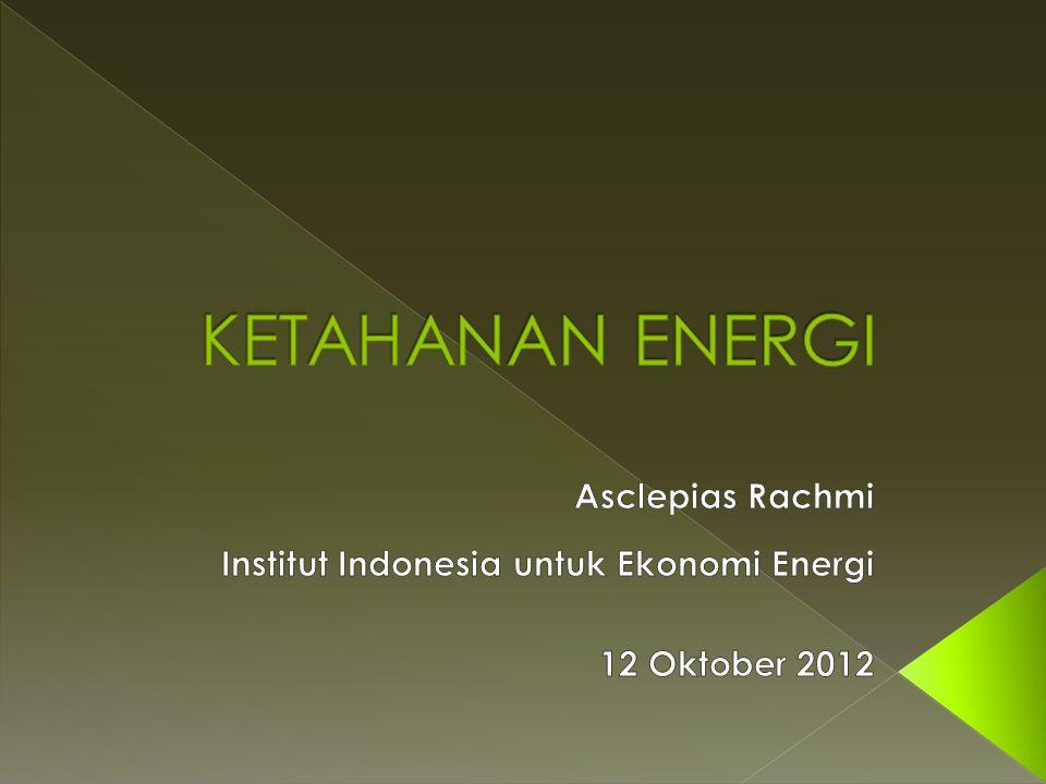 1. Ketahanan Energi: › Bermacam Sudut Pandang › Cakupan Meluas › Rangkuman 2. Indonesia Snapshot