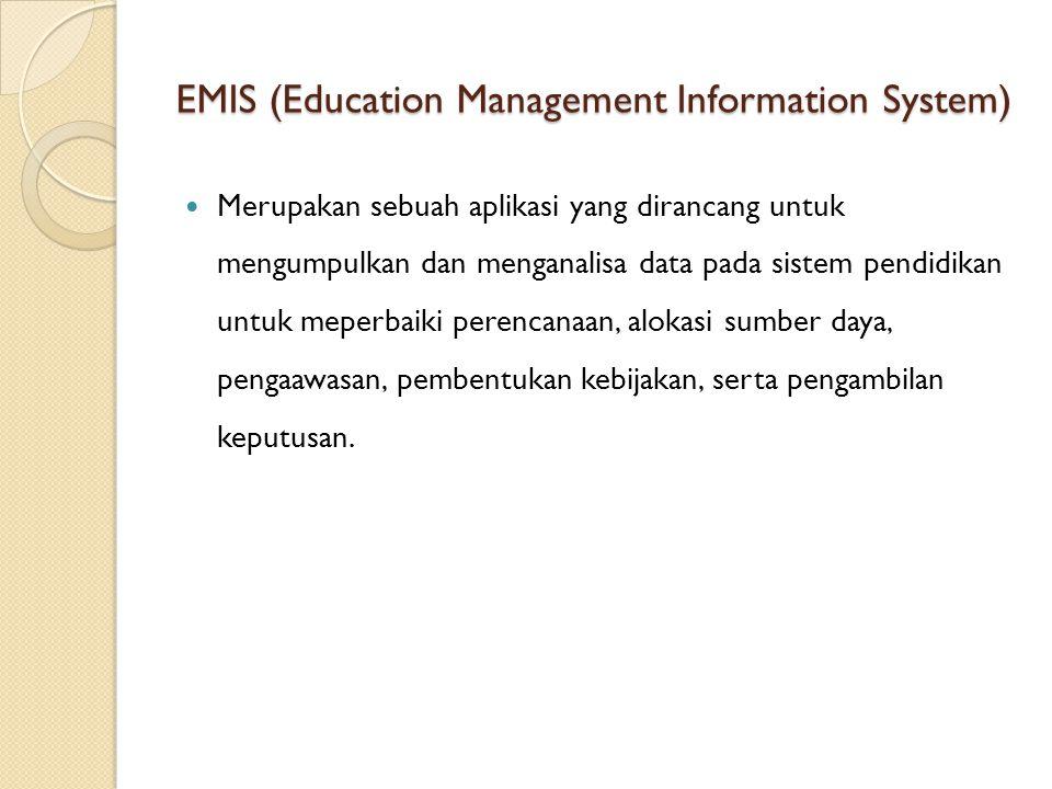 EMIS (Education Management Information System) Merupakan sebuah aplikasi yang dirancang untuk mengumpulkan dan menganalisa data pada sistem pendidikan