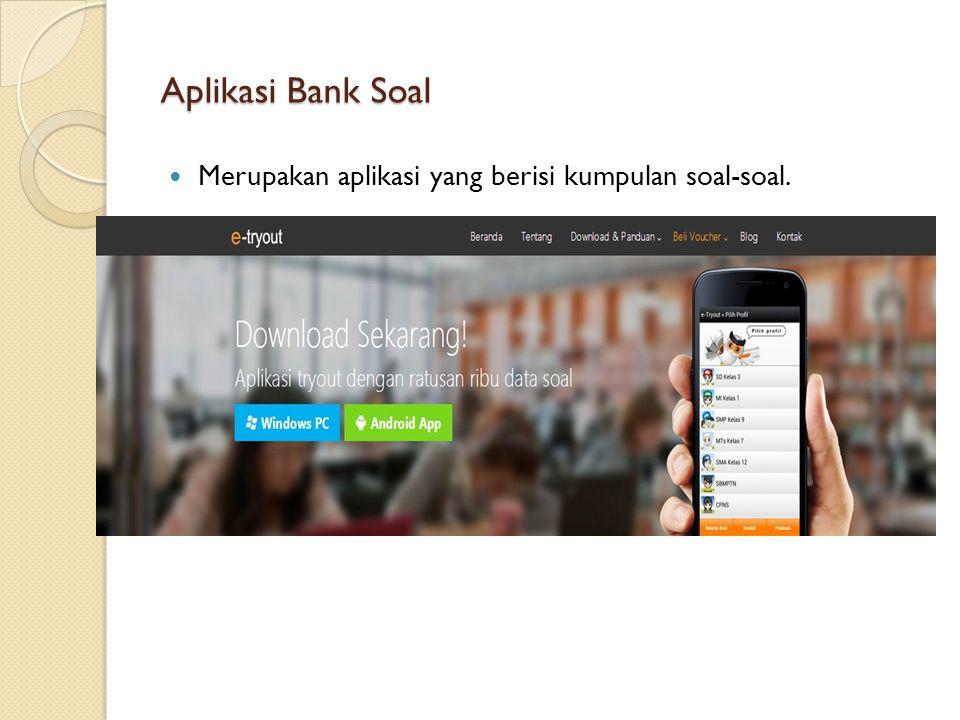 Aplikasi Bank Soal Merupakan aplikasi yang berisi kumpulan soal-soal.