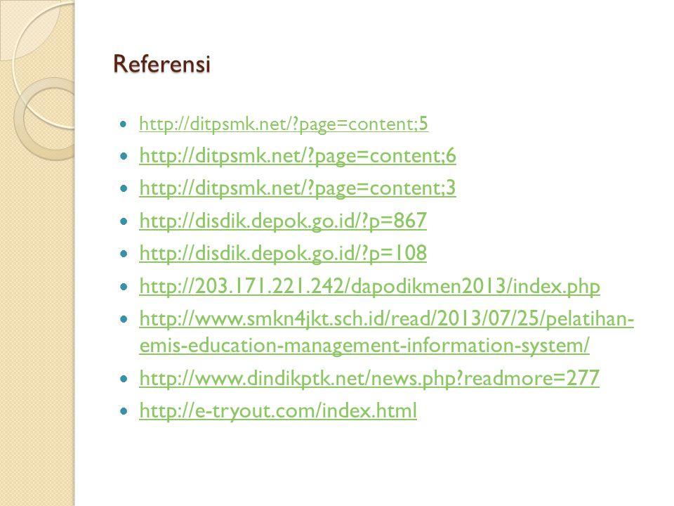 Referensi http://ditpsmk.net/?page=content;5 http://ditpsmk.net/?page=content;6 http://ditpsmk.net/?page=content;3 http://disdik.depok.go.id/?p=867 ht