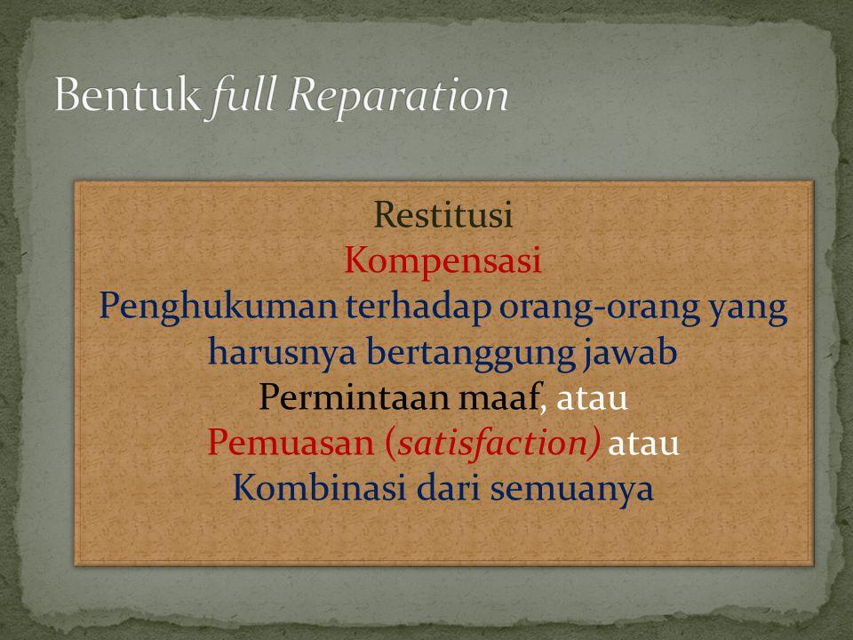 Restitusi Kompensasi Penghukuman terhadap orang-orang yang harusnya bertanggung jawab Permintaan maaf, atau Pemuasan (satisfaction) atau Kombinasi dari semuanya Restitusi Kompensasi Penghukuman terhadap orang-orang yang harusnya bertanggung jawab Permintaan maaf, atau Pemuasan (satisfaction) atau Kombinasi dari semuanya