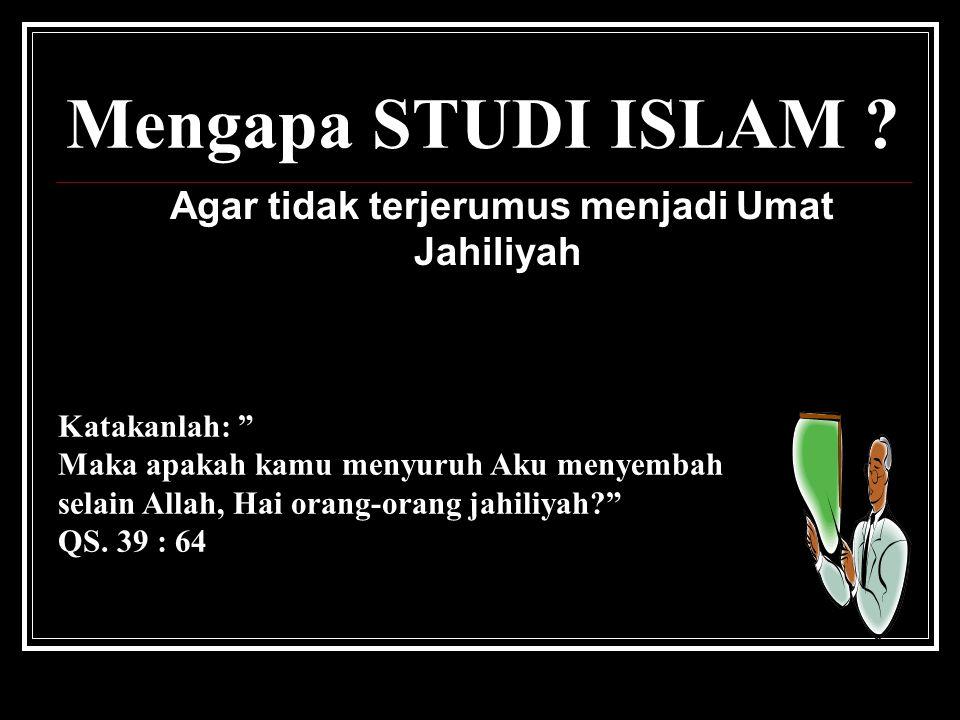 Upaya Menuju manusia Paripurna PENTINGNYA STUDI ISLAM