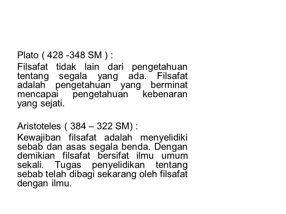 CABANG-CABANG FILSAFAT Metafisika: Hakekat ada (being).