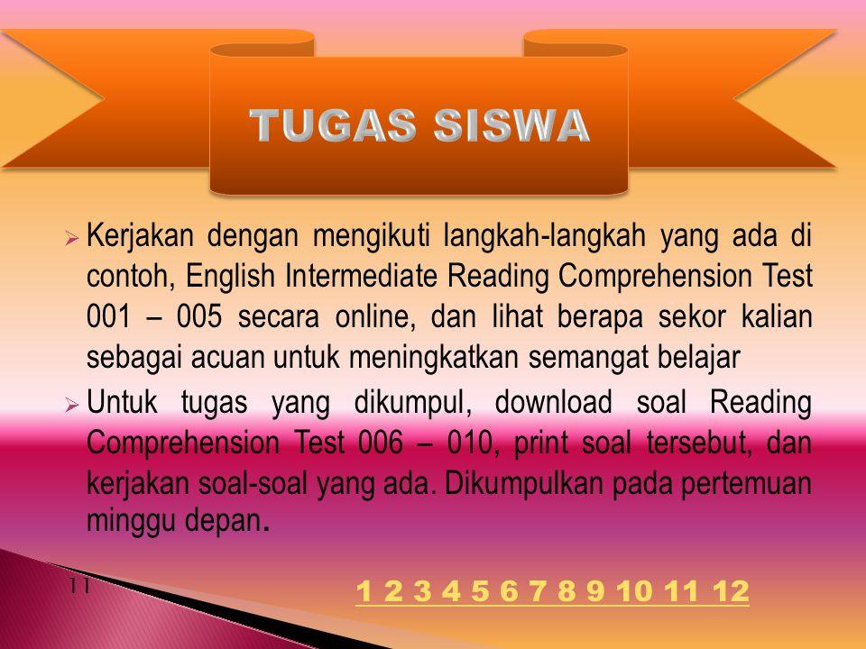  Kerjakan dengan mengikuti langkah-langkah yang ada di contoh, English Intermediate Reading Comprehension Test 001 – 005 secara online, dan lihat ber