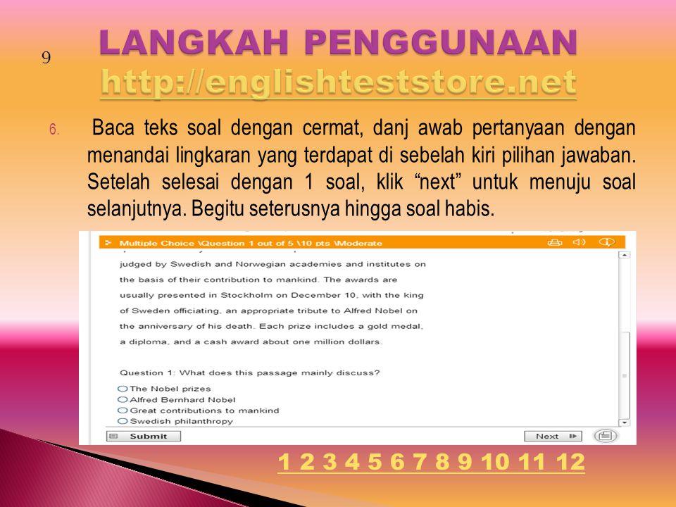6. Baca teks soal dengan cermat, danj awab pertanyaan dengan menandai lingkaran yang terdapat di sebelah kiri pilihan jawaban. Setelah selesai dengan