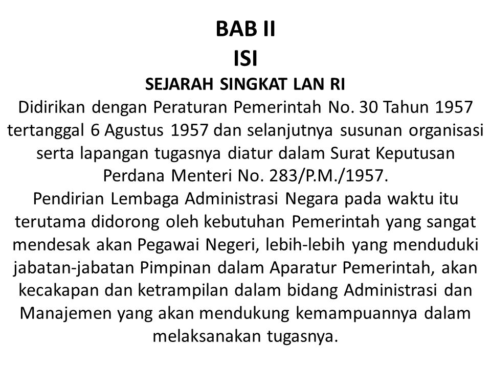 BAB II ISI SEJARAH SINGKAT LAN RI Didirikan dengan Peraturan Pemerintah No.