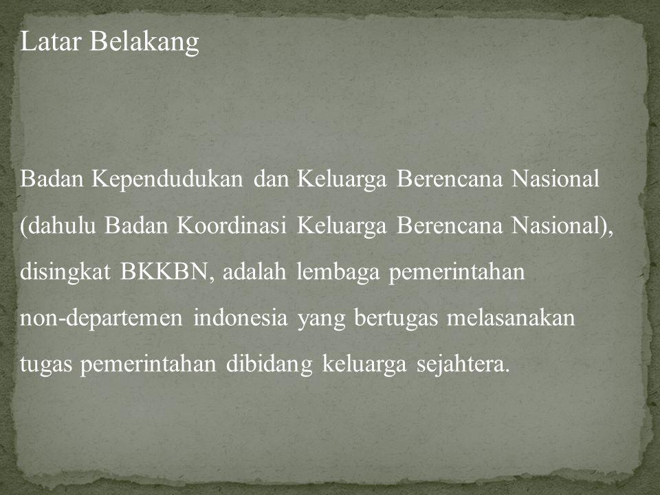 Badan Kependudukan dan Keluarga Berencana Nasional (dahulu Badan Koordinasi Keluarga Berencana Nasional), disingkat BKKBN, adalah lembaga pemerintahan