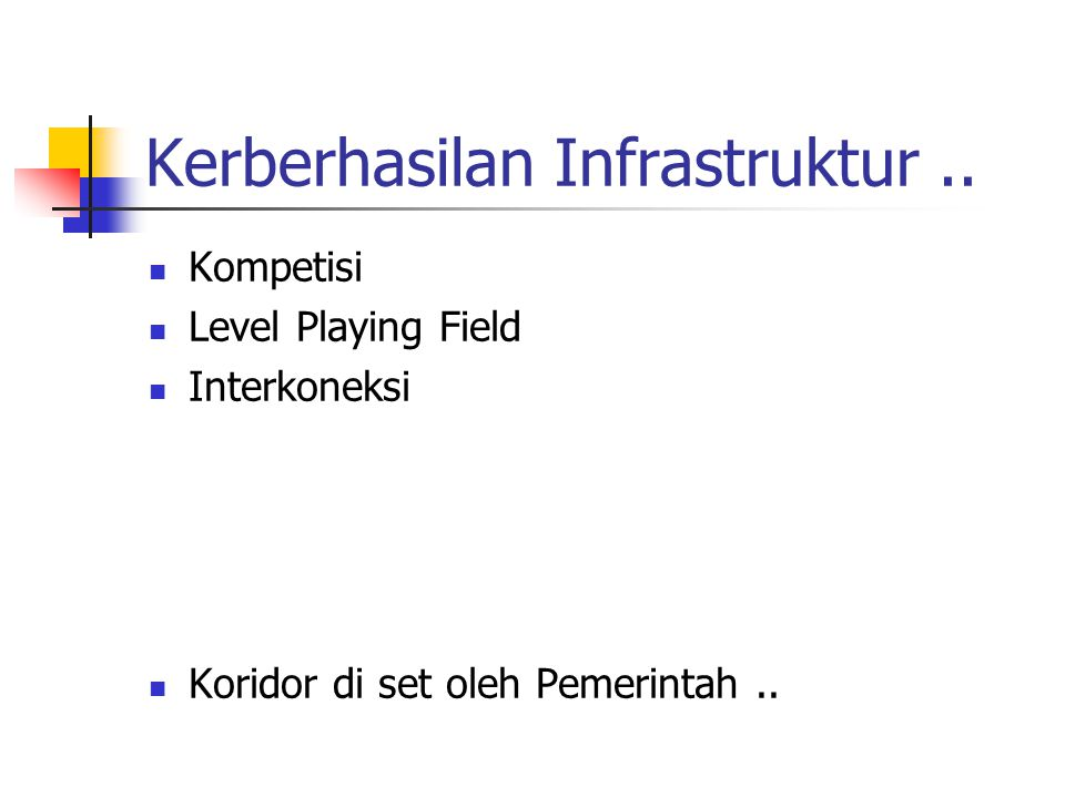 Kerberhasilan Infrastruktur.. Kompetisi Level Playing Field Interkoneksi Koridor di set oleh Pemerintah..