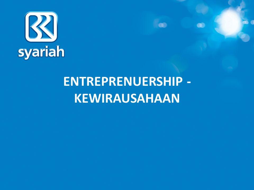 ENTREPRENUERSHIP - KEWIRAUSAHAAN