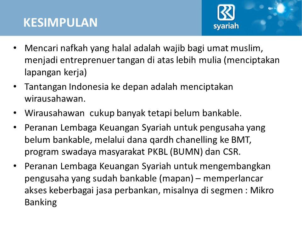 Mencari nafkah yang halal adalah wajib bagi umat muslim, menjadi entreprenuer tangan di atas lebih mulia (menciptakan lapangan kerja) Tantangan Indone