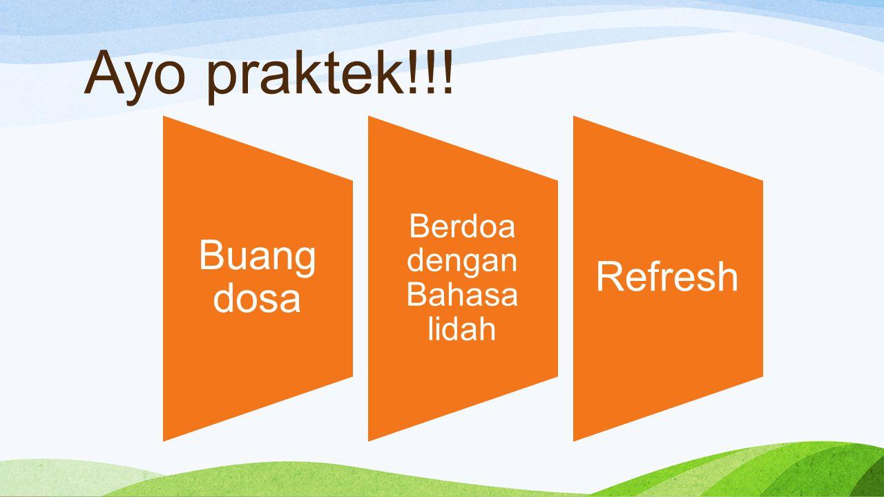 Ayo praktek!!! Buang dosa Berdoa dengan Bahasa lidah Refresh