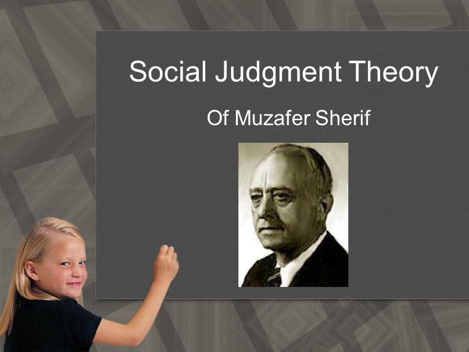 Pengantar Teori penilaian sosial atau Social Judgment Theory merupakan teori ilmiah yang dikemukakan pertama kali oleh Muzafer Sherif dan Carl Hovland pada tahun 1961.