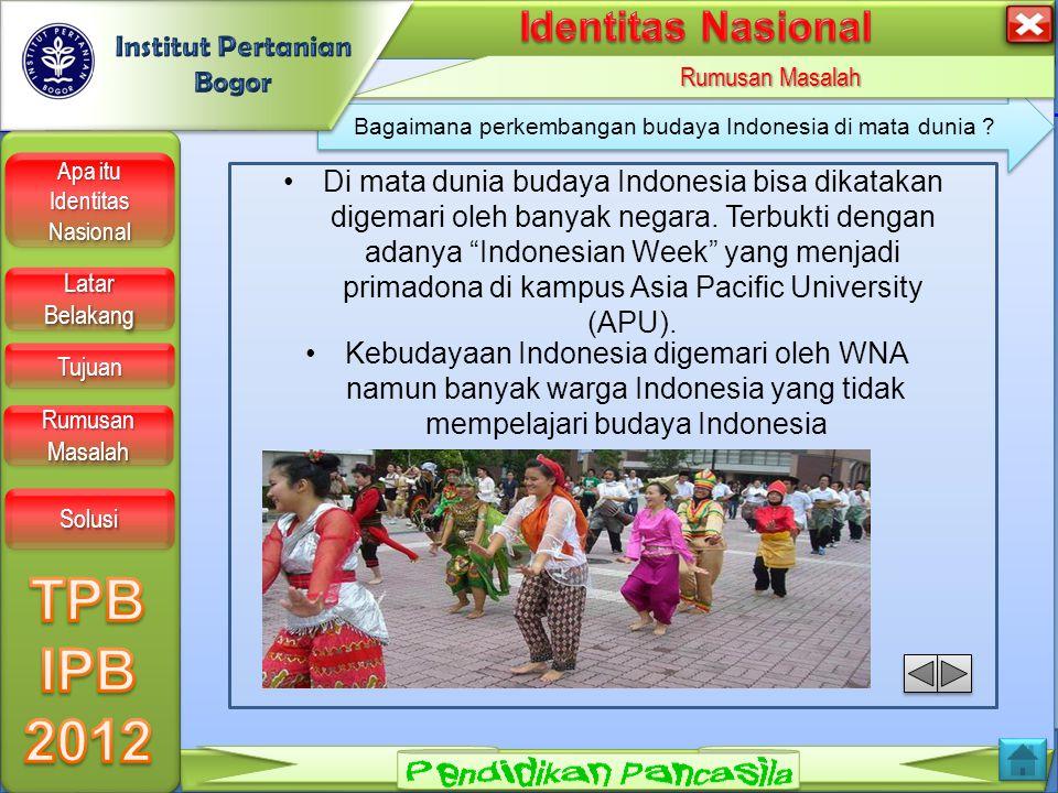 LOGO Apa itu Identitas Nasional Apa itu Identitas Nasional Apa itu Identitas Nasional Apa itu Identitas Nasional Latar Belakang Latar Belakang Latar Belakang Latar Belakang Tujuan Rumusan Masalah Rumusan Masalah Rumusan Masalah Rumusan Masalah Solusi Bagaimana perkembangan budaya Indonesia di mata dunia .