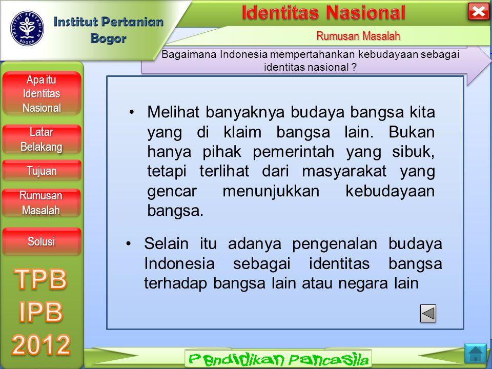LOGO Apa itu Identitas Nasional Apa itu Identitas Nasional Apa itu Identitas Nasional Apa itu Identitas Nasional Latar Belakang Latar Belakang Latar Belakang Latar Belakang Tujuan Rumusan Masalah Rumusan Masalah Rumusan Masalah Rumusan Masalah Solusi Bagaimana Indonesia mempertahankan kebudayaan sebagai identitas nasional .