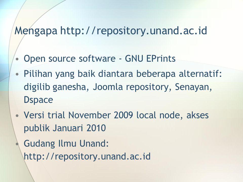 Open source software - GNU EPrints Pilihan yang baik diantara beberapa alternatif: digilib ganesha, Joomla repository, Senayan, Dspace Versi trial Nov