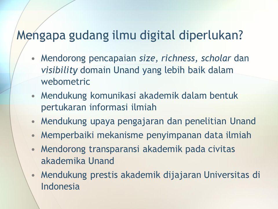 Mengapa gudang ilmu digital diperlukan? Mendorong pencapaian size, richness, scholar dan visibility domain Unand yang lebih baik dalam webometric Mend