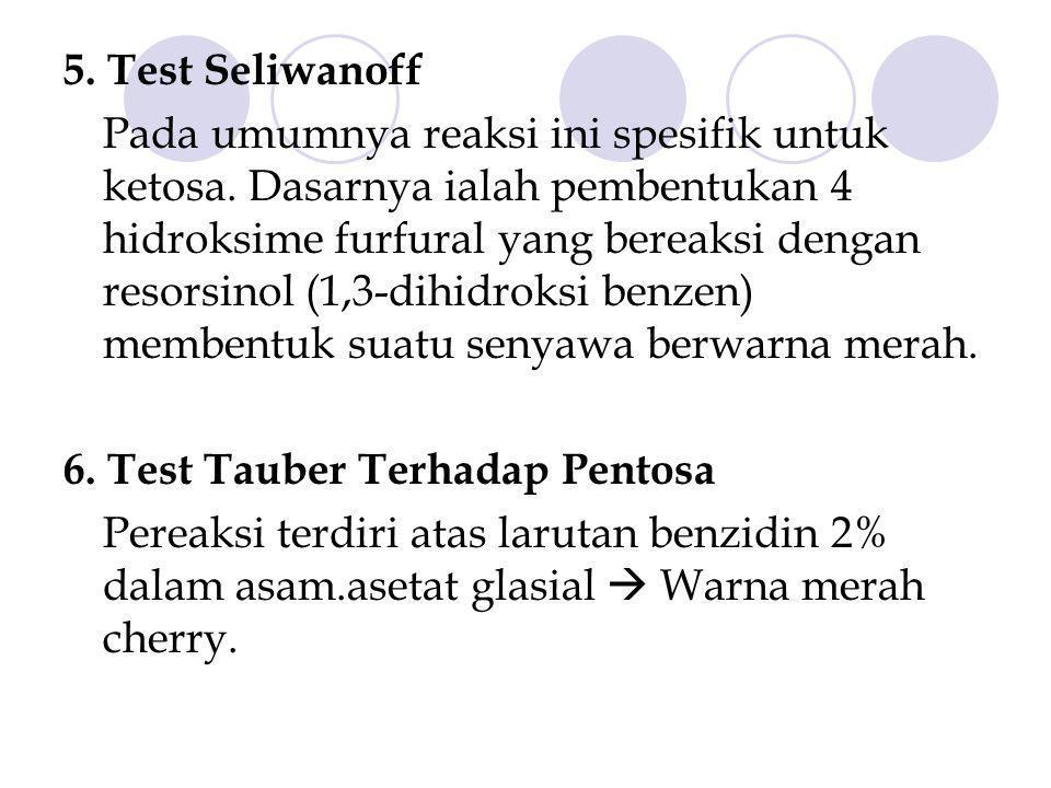 5.Test Seliwanoff Pada umumnya reaksi ini spesifik untuk ketosa.