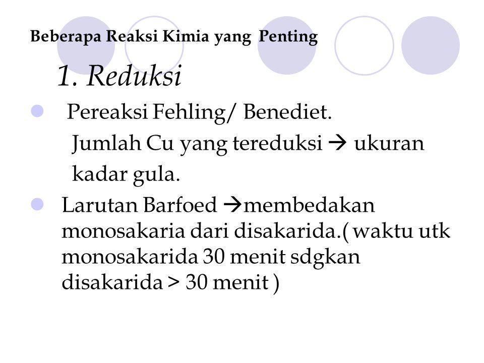 Beberapa Reaksi Kimia yang Penting 1.Reduksi Pereaksi Fehling/ Benediet.