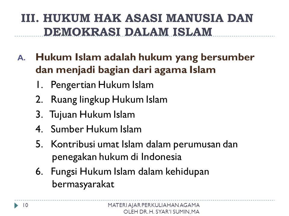III. HUKUM HAK ASASI MANUSIA DAN DEMOKRASI DALAM ISLAM A. Hukum Islam adalah hukum yang bersumber dan menjadi bagian dari agama Islam 1. Pengertian Hu