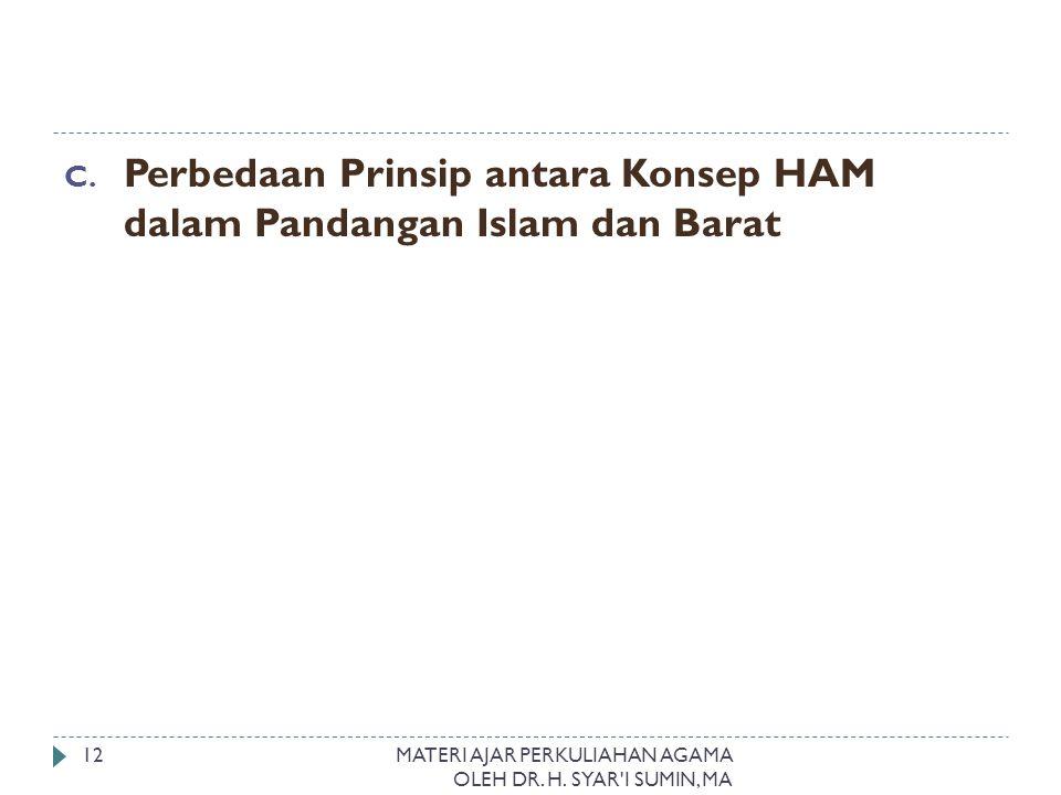 C. Perbedaan Prinsip antara Konsep HAM dalam Pandangan Islam dan Barat MATERI AJAR PERKULIAHAN AGAMA OLEH DR. H. SYAR'I SUMIN, MA 12