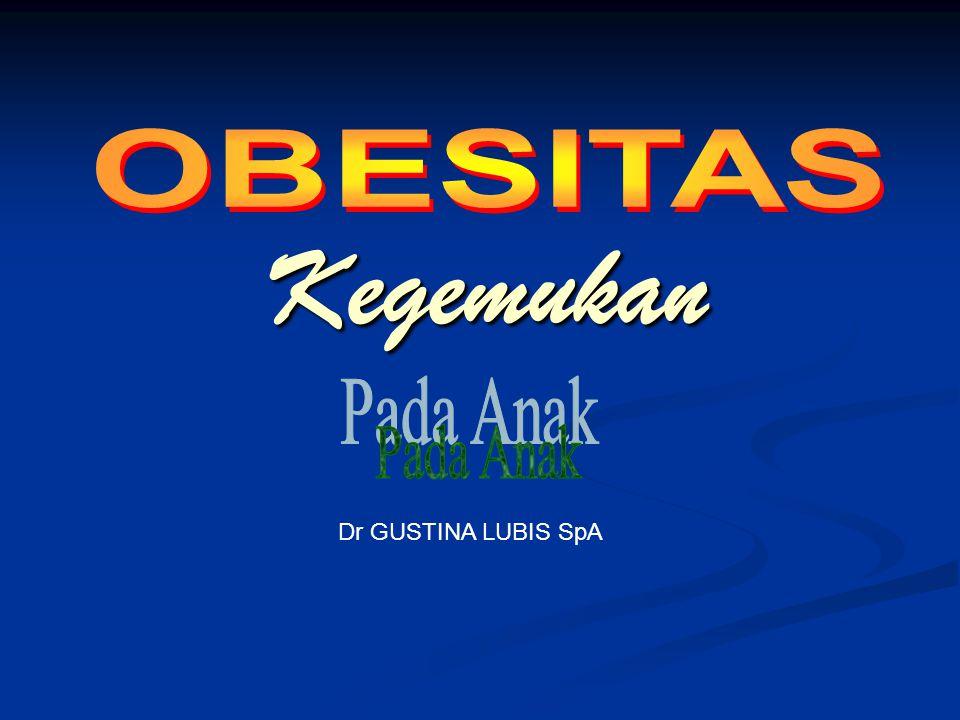 Kegemukan Dr GUSTINA LUBIS SpA