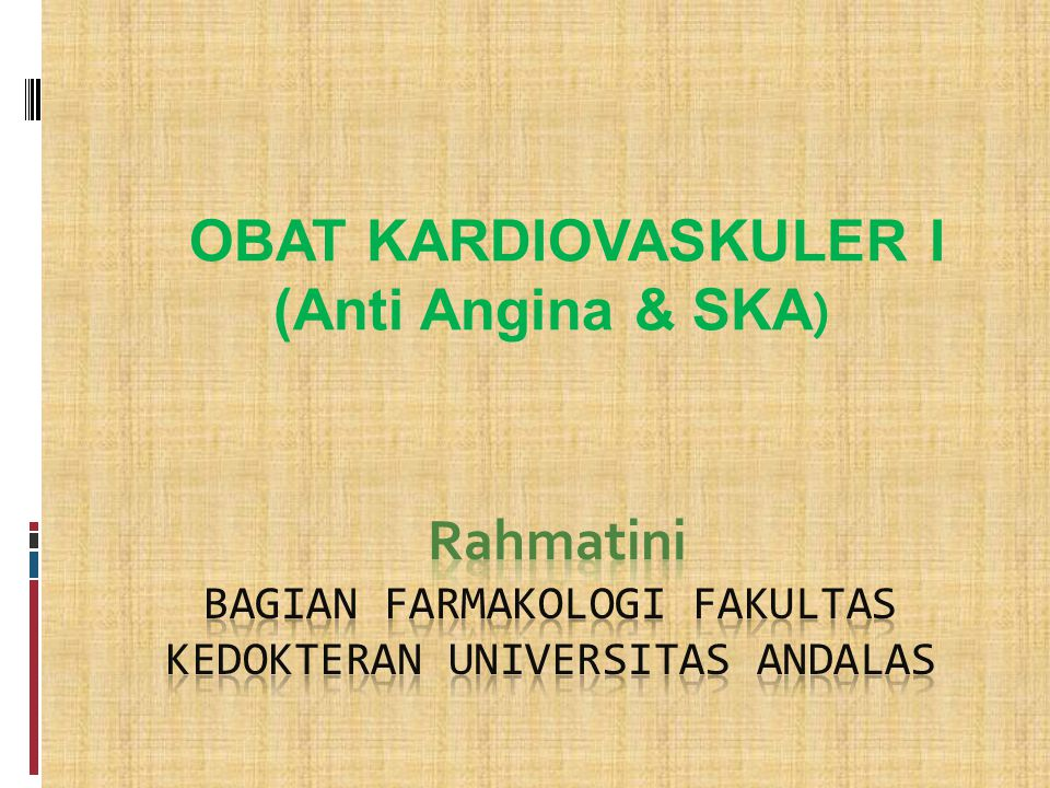 OBAT KARDIOVASKULER I (Anti Angina & SKA )
