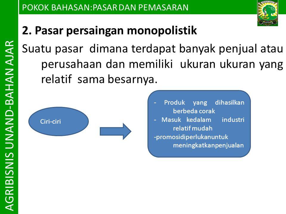 POKOK BAHASAN P ASAR DAN PEMASARAN AGRIBISNIS UNAND-BAHAN AJAR 5.