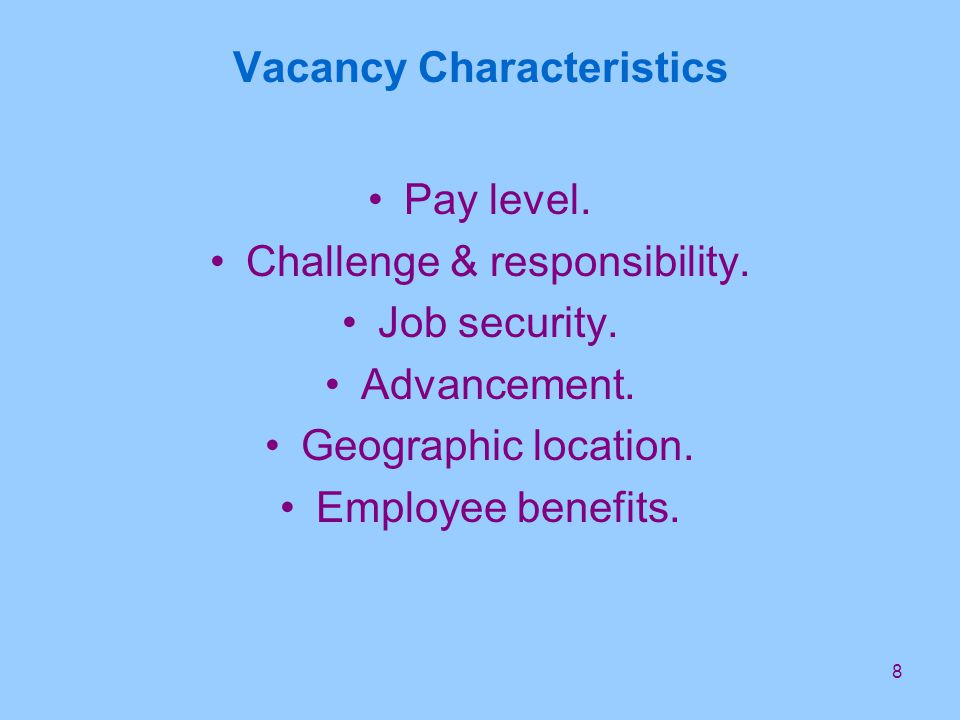 8 Vacancy Characteristics Pay level. Challenge & responsibility.
