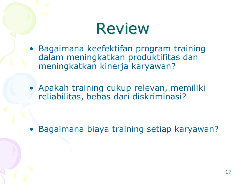 18 Sumber Informasi untuk Perbaikan –Training cost data –Production record –Accident record –Quality control record