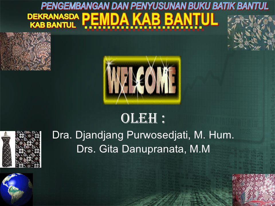 Oleh : Dra. Djandjang Purwosedjati, M. Hum. Drs. Gita Danupranata, M.M