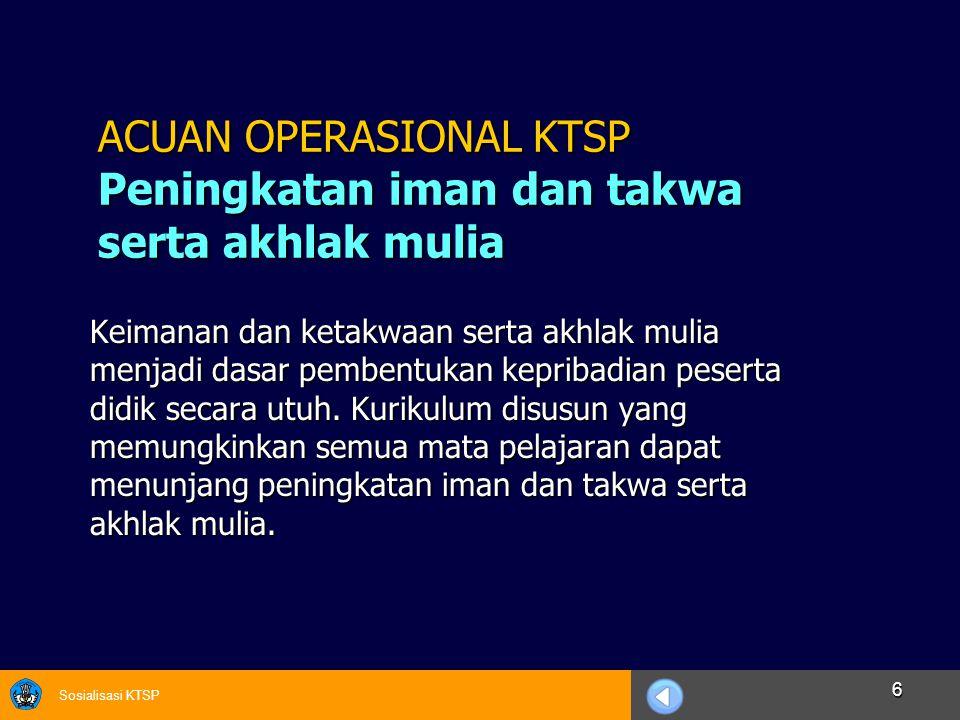 Sosialisasi KTSP 17 Kurikulum harus dikembangkan sesuai dengan visi, misi, tujuan, kondisi, dan ciri khas satuan pendidikan.