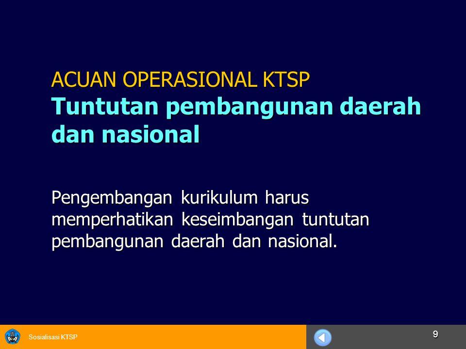 Sosialisasi KTSP 30  Bentuk penilaiannya kuantitatif (angka).
