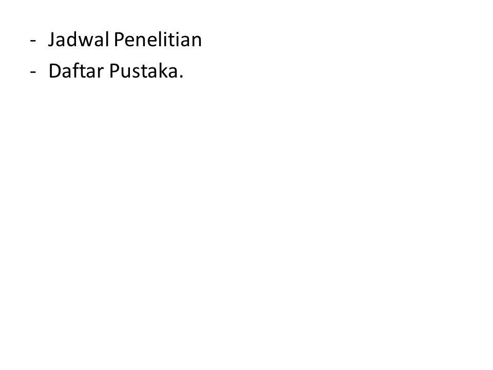 -Jadwal Penelitian -Daftar Pustaka.