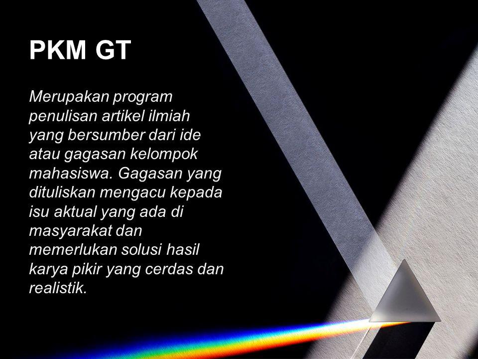 PKM GT Merupakan program penulisan artikel ilmiah yang bersumber dari ide atau gagasan kelompok mahasiswa. Gagasan yang dituliskan mengacu kepada isu