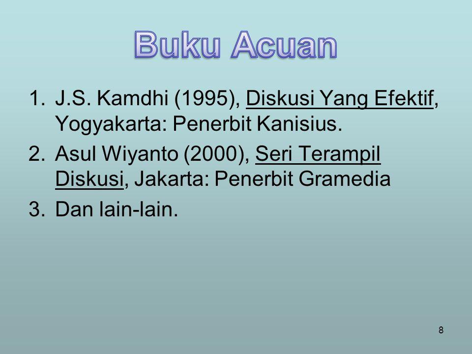 1.J.S. Kamdhi (1995), Diskusi Yang Efektif, Yogyakarta: Penerbit Kanisius. 2.Asul Wiyanto (2000), Seri Terampil Diskusi, Jakarta: Penerbit Gramedia 3.