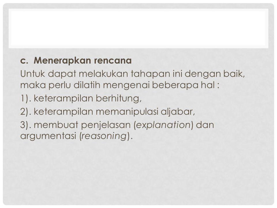 d.Memeriksa jawaban Untuk dapat melakukan tahap ke-4 ini, maka diperlukan latihan mengenai: 1).
