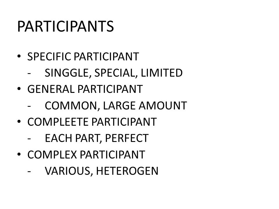PARTICIPANTS SPECIFIC PARTICIPANT -SINGGLE, SPECIAL, LIMITED GENERAL PARTICIPANT -COMMON, LARGE AMOUNT COMPLEETE PARTICIPANT -EACH PART, PERFECT COMPL