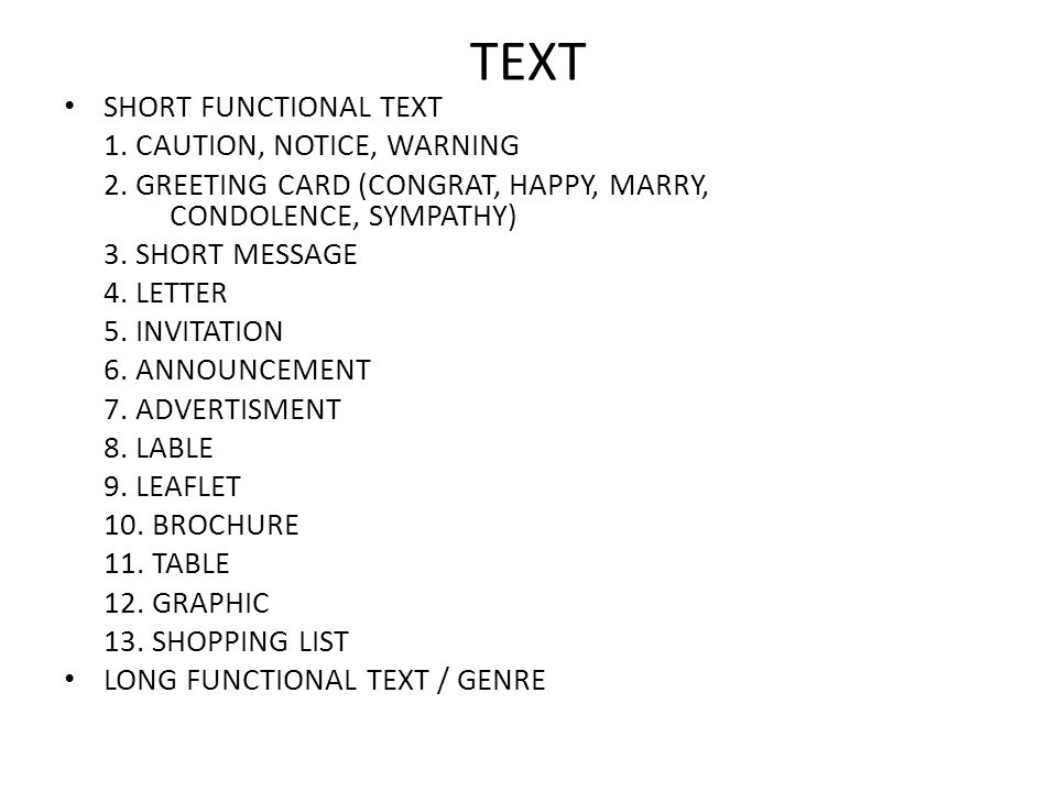 TEXT SHORT FUNCTIONAL TEXT 1. CAUTION, NOTICE, WARNING 2. GREETING CARD (CONGRAT, HAPPY, MARRY, CONDOLENCE, SYMPATHY) 3. SHORT MESSAGE 4. LETTER 5. IN