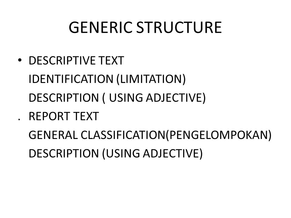 DESCRIPTIVE TEXT IDENTIFICATION (LIMITATION) DESCRIPTION ( USING ADJECTIVE). REPORT TEXT GENERAL CLASSIFICATION(PENGELOMPOKAN) DESCRIPTION (USING ADJE