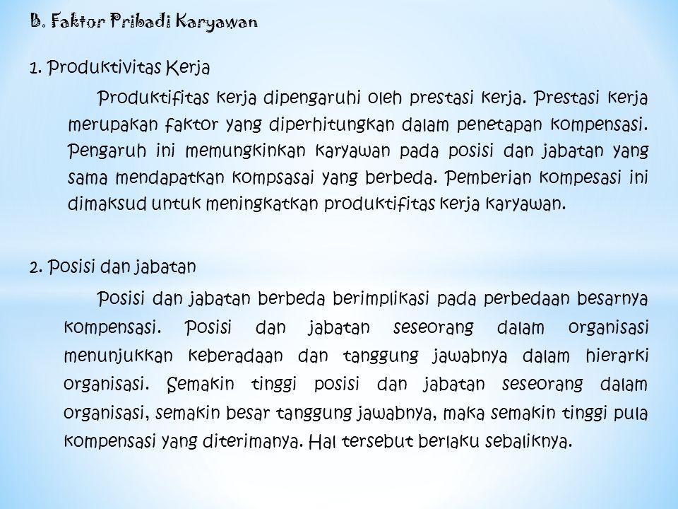 B. Faktor Pribadi Karyawan 1. Produktivitas Kerja Produktifitas kerja dipengaruhi oleh prestasi kerja. Prestasi kerja merupakan faktor yang diperhitun