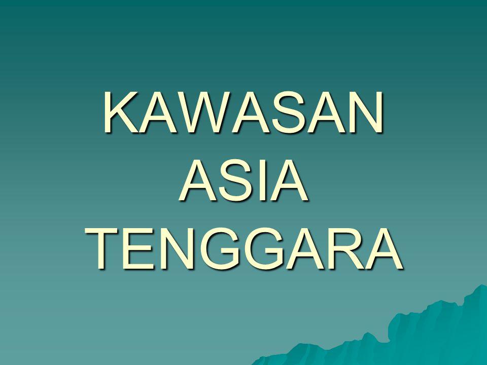 KAWASAN ASIA TENGGARA